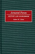 Armored Forces: History and Sourcebook