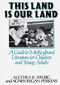 This Land Is Our Land: A Guide to Multicultural Literature for Children and Young Adults