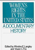 Women's Rights in the United States: A Documentary History (Primary Documents in American History & Contemporary Issues) Cover