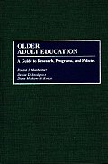 Older Adult Education: A Guide to Research, Programs, & Policies