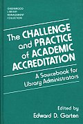 The Challenge and Practice of Academic Accreditation: A Sourcebook for Library Administrators