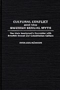 Cultural Conflict and the Swedish Sexual Myth: The Male Immigrant's Encounter with Swedish Sexual and Cohabitation Culture