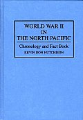 World War II in the North Pacific: Chronology and Fact Book