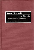 Women Playwrights of Diversity: A Bio-Bibliographical Sourcebook