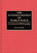 The Juvenile Novels of World War II: An Annotated Bibliography