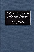 A Reader's Guide to the Chopin Preludes