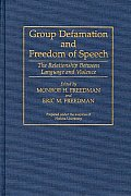Contributions in Legal Studies #0078: Group Defamation and Freedom of Speech: The Relationship Between Language and Violence