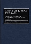 Criminal Justice in Israel: An Annotated Bibliography of English Language Publications, 1948-1993