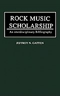 Rock Music Scholarship: An Interdisciplinary Bibliography