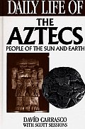 Daily Life of the Aztecs People of the Sun & Earth