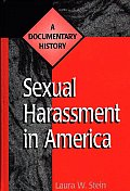 Sexual Harassment in America: A Documentary History (Primary Documents in American History &amp; Contemporary Issues) Cover