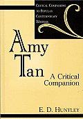 Amy Tan: A Critical Companion (Critical Companions to Popular Contemporary Writers,)