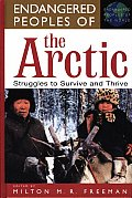 Endangered People of the Artic : Struggles To Survive and Thrive (00 Edition) Cover