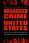 Encyclopedia of Organized Crime in the United States: From Capone's Chicago to the New Urban Underworld