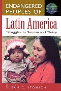 Endangered Peoples of Latin America: Struggles to Survive and Thrive (Greenwood Press &quot;Endangered Peoples of the World) Cover