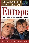 Endangered Peoples of Europe: Struggles to Survive and Thrive (Greenwood Press &quot;Endangered Peoples of the World) Cover