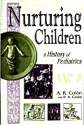 Nurturing Children: A History of Pediatrics