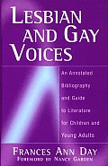 Lesbian & Gay Voices An Annotated Bibliography & Guide to Literature for Children & Young Adults