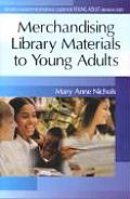 Merchandising Library Materials to Young Adults (Greenwood Professional Guides for Young Adult Librarians)