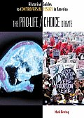 The Pro-Life/Choice Debate (Historical Guides to Controversial Issues in America)