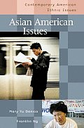 Asian American Issues (Contemporary American Ethnic Issues)