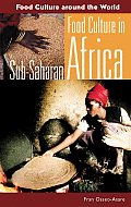 Food Culture in Sub-Saharan Africa (Food Culture Around the World)