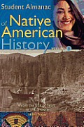 Student Almanac of Native American History Volume 2 From the Trail of Tears to the Present 1839-Today