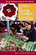 Food Culture in Russia and Central Asia (Food Culture Around the World)