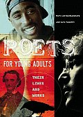 Poets for Young Adults: Their Lives and Works