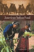 American Indian Food (Food In American History,) by Linda Murray Berzok