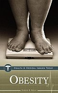 Obesity: (Health and Medical Issues Today)