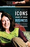 Icons of Business: An Encyclopedia of Mavericks, Movers, and Shakers (Greenwood Icons)