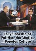 Encyclopedia of Politics, the Media, and Popular Culture