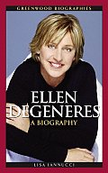 Ellen DeGeneres: A Biography (Greenwood Biographies) Cover