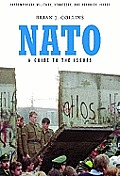 NATO: A Guide to the Issues (Contemporary Military, Strategic, and Security Issues)