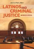 Latinos and Criminal Justice: An Encyclopedia