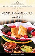 Mexican-American Cuisine (Ilan Stavans Library of Latino Civilization)