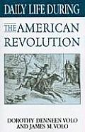 Daily Life During the American Revolution