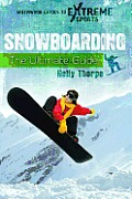 Snowboarding: The Ultimate Guide (Greenwood Guides to Extreme Sports)
