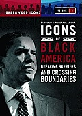 Icons of Black America [3 Volumes]: Breaking Barriers and Crossing Boundaries (Greenwood Icons) Cover