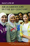 Daily Life of Arab Americans in the 21st Century (Daily Life Through History)