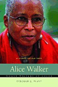 Alice Walker: A Woman for Our Times (Women Writers of Color)