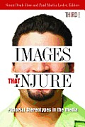 Images That Injure: Pictorial Stereotypes in the Media (3RD 11 Edition)