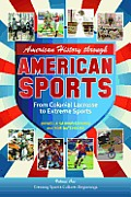 American History Through American Sports: From Colonial Lacrosse to Extreme Sports