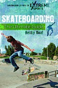 Skateboarding: The Ultimate Guide