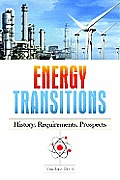 Energy Transitions: History, Requirements, Prospects