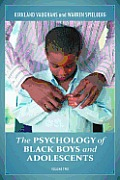 The Psychology of Black Boys and Adolescents [2 Volumes] (Practical and Applied Psychology Practical and Applied Psych)