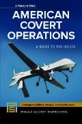 American Covert Operations (Contemporary Military, Strategic, and Security Issues)