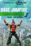 Base Jumping: The Ultimate Guide