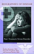 Post-Traumatic Stress Disorder (Biographies of Disease)